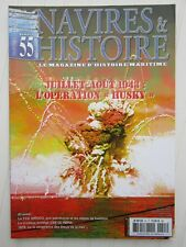 "NAVIRES ET HISTOIRE N° 55 /juillet-aout 1943:L'opération ""Husky"" /USS OLYMPIA"