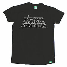 May The Course Be With You T-SHIRT Golf Golfing Fashion Funny birthday gift
