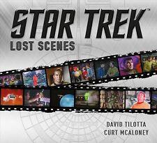 Star Trek : Lost Scenes, Hardcover by Tilotta, David; Mcaloney, Curt, Brand N...