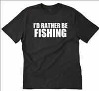 I'd Rather Be Fishing T-shirt Funny Fisherman Fish Hilarious Tee Shirt