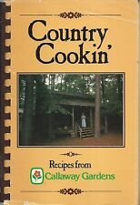 *PINE MOUNTAIN GA 1980 CALLAWAY GARDENS *COUNTRY COOKIN COOK BOOK *GEORGIA *RARE