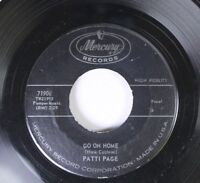 Pop 45 Patti Page - Go On Home / Too Late To Cry On Mercury Records