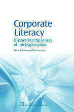 Corporate Literacy: Discovering the Senses of the Organisation (Chandos Knowled
