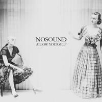 NOSOUND - ALLOW YOURSELF (LIMITED COLOURED LP)   VINYL LP NEU