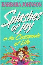 NEW SPLASHES OF JOY IN THE CESSPOOLS OF LIFE MOTIVATIONAL READING UPLIFTING