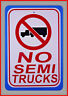 """NO SEMI TRUCKS 12""""x18"""" Aluminum Sign NO PARKING SIGN Made in the USA"""