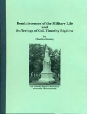 Reminiscences of the Military Life and Sufferings of Col. Timothy Bigelow