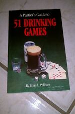 A Partier's Guide to 51 Drinking Games by Brian L. Pellham (1995, Paperback)