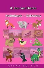 Ik Hou Van Dieren Nederlands - Oekraïens by Gilad Soffer (2016, Paperback)