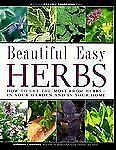 Beautiful Easy Herbs: How to Get the Most from Herbs-In Your Garden an-ExLibrary