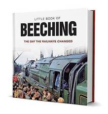 Little Book of Beeching (New Hardback, 2013) Cellophane wrapped for protection