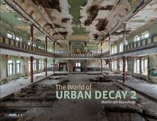 The World of Urban Decay 2 by Martin ten Bouwhuijs (2017, Hardcover)