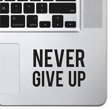 Never Give Up Macbook Pro Air Keyboard Sticker iPad Decal Motivational Sticker