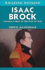 Isaac Brock: Canada's Hero in the War of 1812 (Amazing Stories)