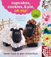 Cupcakes, Cookies and Pie, Oh, My! by Karen Tack and Alan Richardson Cookbook