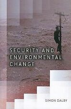 Security and Environmental Change by Simon Dalby (2009, Paperback)