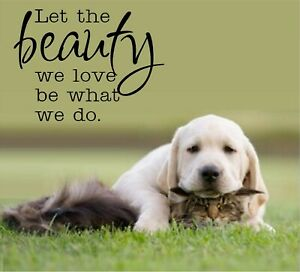 """Let The Beauty We Love Be What We Do. Vinyl Decal Home Décor 12"""" x 16"""""""