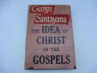 George Santayana Philosophy 1st Edition Printing Idea of Christ in Gospel 1946