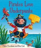 Pirates Love Underpants, Freedman, Claire, Very Good Book