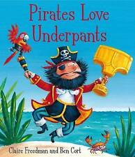 Pirates Love Underpants, Freedman, Claire, New Book