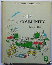 """Our Community"" 1961 ABC Social Studies Series Book--Dorothy Fraser, Harry Hoy"