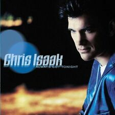 "CD CHRIS ISAAK  ""ALWAYS GOT TONIGHT"" 12 TITRES, OCCASION, TRES BON ETAT"