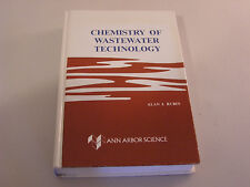 Chemistry of Wastewater Technology by Alan J. Rubin 1978 ED 1st HB Engineering
