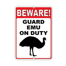 Beware! Guard Emu On Duty Funny Quote Aluminum METAL Sign