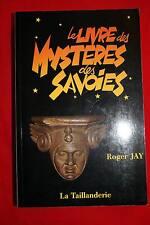 LE LIVRE DES MYSTERES DES SAVOIES,ROGER JAY ILLUSTRE DESSIN,LA TAILLANDERIE-1989