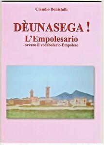 Claudio Bonistalli - Dèunasega - L'Empolesario - Il vocabolario Empolese  NUOVO