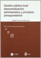 Gestion publica local: descentralizacion administrativa y principios presupuesta