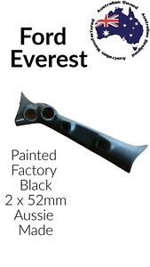 2 GAUGE POD SUITS FORD EVEREST 2015-ON 52MM PAINTED FACTORY BLACK