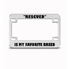 Metal Bike License Plate Frame Rescued Favorite Breed Motorcycle Accessories