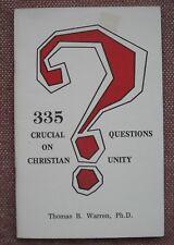 335 CRUCIAL QUESTIONS ON CHRISTIAN UNITY ~ THOMAS B WARREN ~ CHURCH OF CHRIST