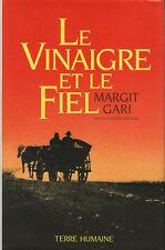 Livre le vinaigre et le fiel  Margit Gari Terre Humaine