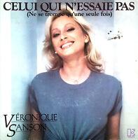 """Véronique Sanson 7"""" Celui Qui N'essaie Pas (Ne Se Trompe Qu'une Seule Fois)"""