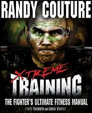Xtreme Training: The Fighter's Ultimate Fitness Manual by Couture, Randy, Freim