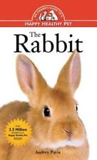 Happy Healthy Pet: The Rabbit 146 by Audrey Pavia (1996, Hardcover)