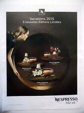 PUBLICITE-ADVERTISING :  NESPRESSO Variations 3 Editions Limitées  2015 Café