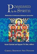 Possessed by the Spirits: Mediumship in Contemporary Vietnamese Communities (Sou