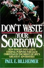 Don't Waste Your Sorrows by Paul E. Billheimer (1992, Paperback)