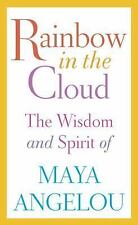 *NEW Rainbow in the Cloud: The Wisdom and Spirit of Maya Angelou [Hardcover]