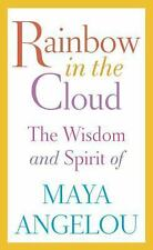Rainbow in the Cloud: The Wisdom and Spirit of Maya Angelou - Acceptable - Angel