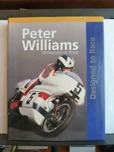 DESIGNED TO RACE - PETER WILLIAMS Hardback 2010 1st SIGNED x2 Motorcycle Racing