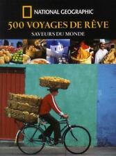 500 voyages de rêve ; saveurs du monde