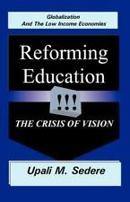 Globalization and the Low Income Economies: Reforming Education, the Crisis of V
