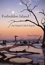 Forbidden Island : An Island Called Sapelo by Tom Poland (2007, Hardcover)