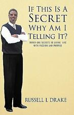 If This Is a Secret Why Am I Telling It? : Thirty-One Secrets to Living Life...