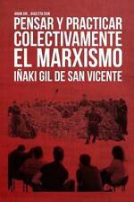 Pensar y Practicar Colectivamente el Marxismo by Inaki Gil De San Vicente...