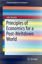 Principles of Economics for a Post-Meltdown World (SpringerBriefs in Economics)